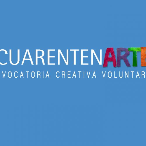 CUARENTENARTE – Convocatoria Creativa Voluntaria