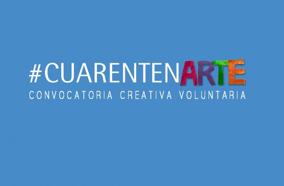CUARENTENARTE – Convocatoria Creativa Voluntaria